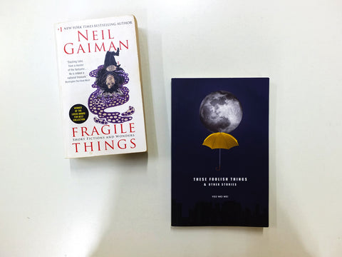 If you liked Fragile Things: Short Fictions and Wonders by Neil Gaiman, you should read These Foolish Things & Other Stories by Yeo Wei Wei