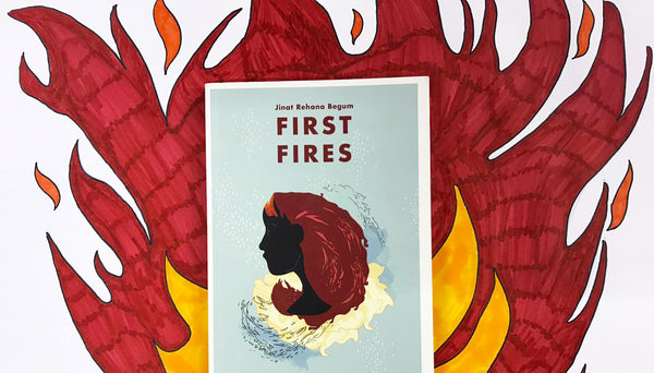 Interview with Jinat Rehana Begum (author of First Fires)