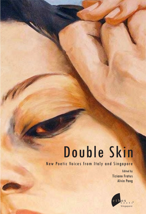 Double Skin: New Poetic Voices From Italy and Singapore - Ethos Books - 1