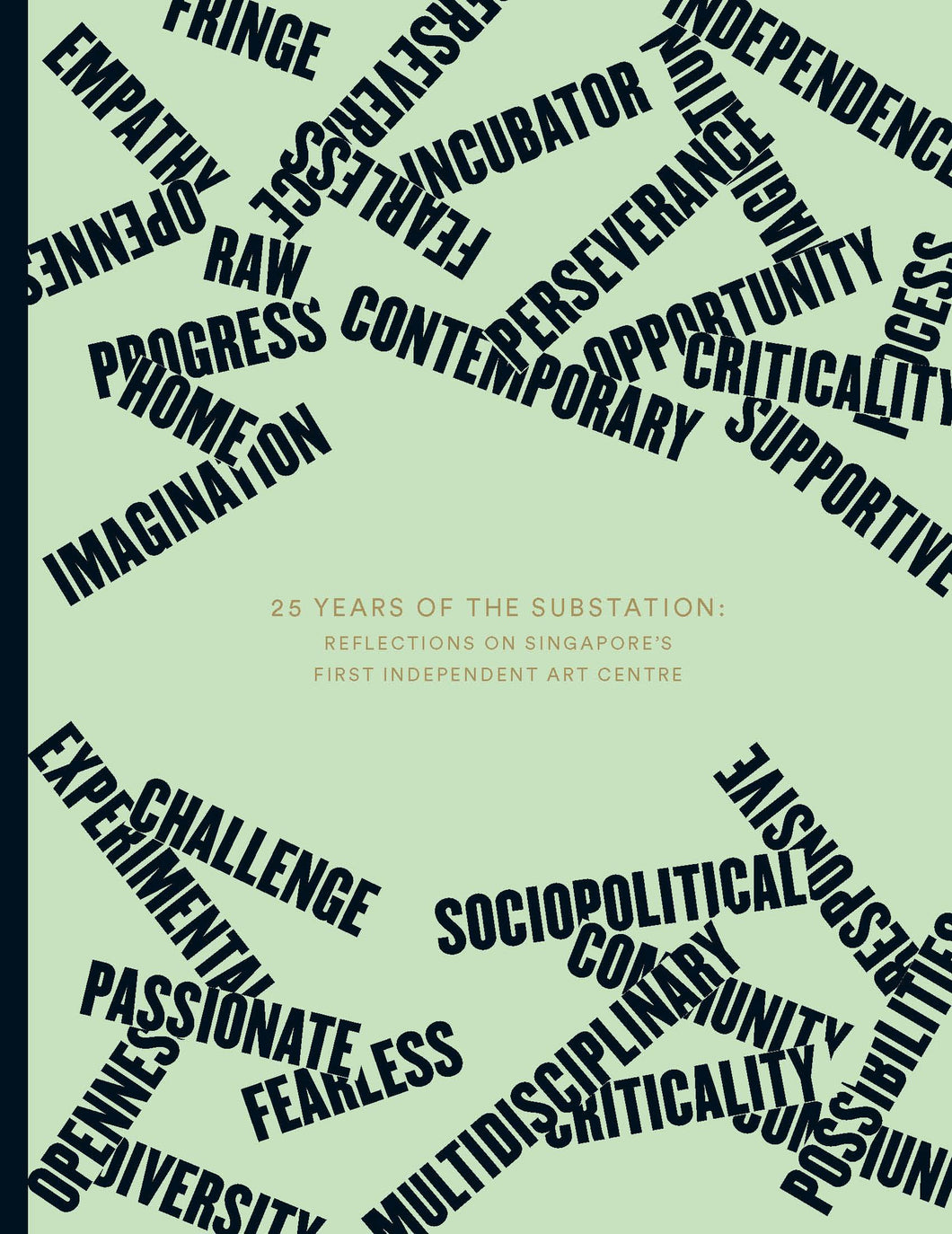 25 Years of The Substation: Reflections on Singapore's First Independent Art Centre - Ethos Books