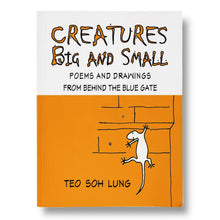Load image into Gallery viewer, Creatures Big and Small: Poems and Drawings from Behind the Blue Gate