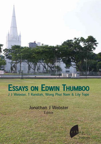 Essays on Edwin Thumboo - Ethos Books