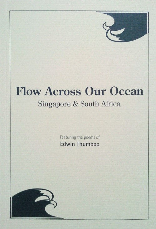 Flow Across Our Ocean: Singapore & South Africa - Ethos Books