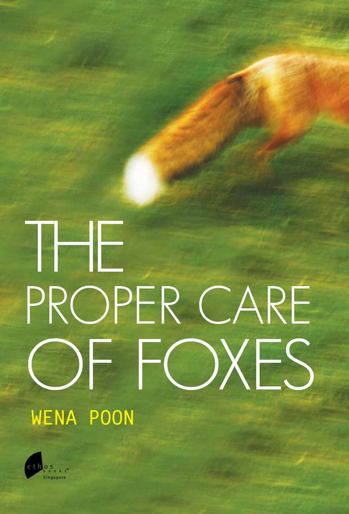 The Proper Care of Foxes - Ethos Books