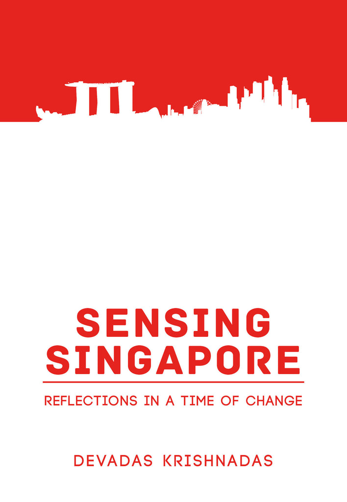 Sensing Singapore: Reflections in a Time of Change - Ethos Books