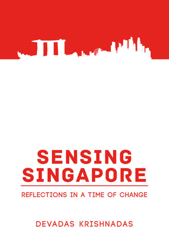 Sensing Singapore: Reflections in a Time of Change