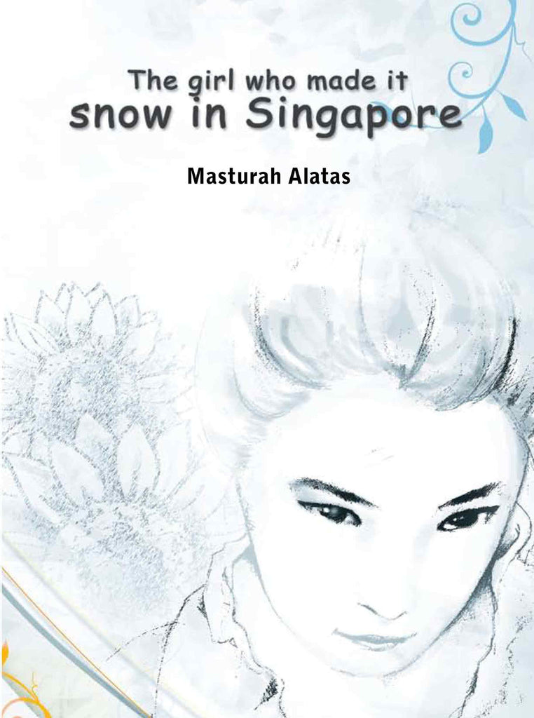 The Girl Who Made It Snow in Singapore - Ethos Books