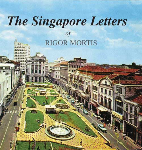 The Singapore Letters of Rigor Mortis - Ethos Books