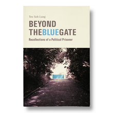 Load image into Gallery viewer, Beyond the Blue Gate: Recollections of a Political Prisoner by Teo Soh Lung