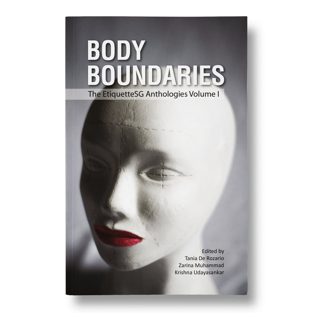 Body Boundaries edited by Tania De Rozario, Zarina Muhammad, Krishna Udayasankar