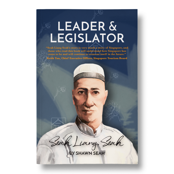 Leader & Legislator—Seah Liang Seah by Shawn Seah