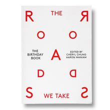 Load image into Gallery viewer, The Birthday Book 2018: The Roads We Take Edited by Cheryl Chung and Aaron Maniam