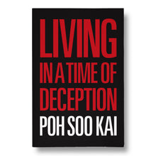 Load image into Gallery viewer, Living in a Time of Deception By Poh Soo Kai