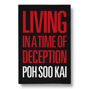 Living in a Time of Deception By Poh Soo Kai