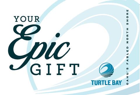 Turtle Bay's Epic Gift Card