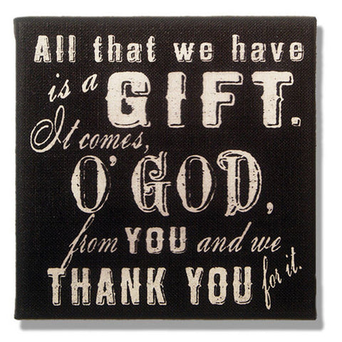 All That We Have is A Gift Black Burlap Plaque