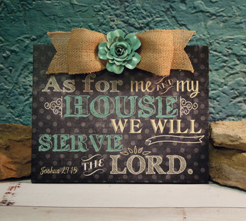 As For Me And My House We Will Server The Lord Joshua 24:15 Wood Plaque with Flower