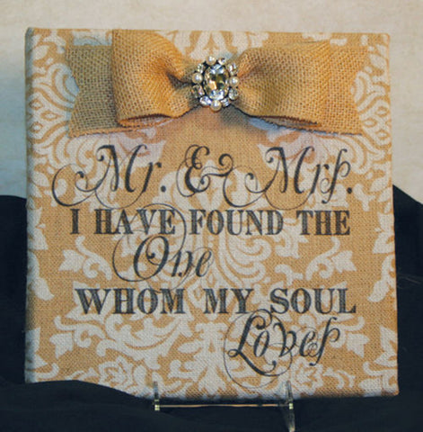 I Have Found The One Whom My Souls Loves Burlap Plaque with Burlap Jeweled Bow