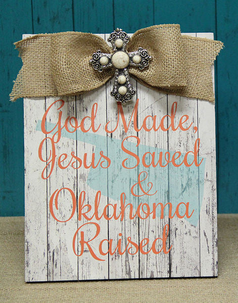 Home Decor-God Made, Jesus Saved, & Oklahoma Raised Orange Plaque w/Bow-Sassy Chic Boutique