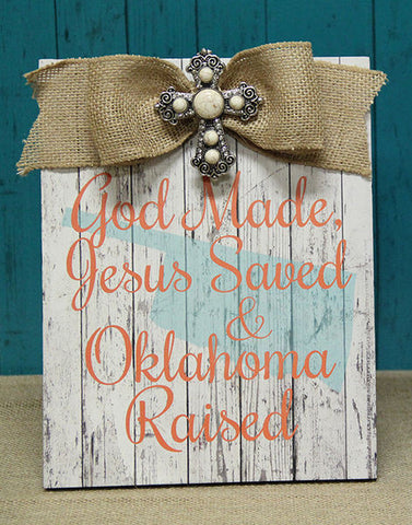 God Made, Jesus Saved, & Oklahoma Raised Orange Plaque w/Bow