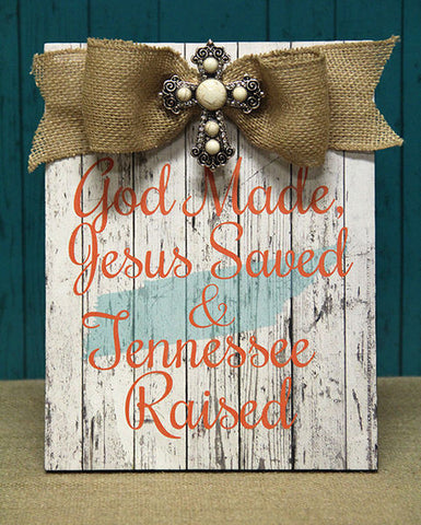 God Made, Jesus Saved, & Tennesse Raised Orange Plaque w/Bow