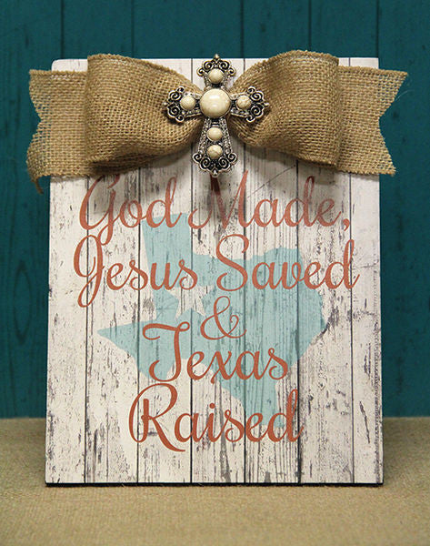 Home Decor-God Made, Jesus Saved, & Texas Raised Orange Plaque w/Bow-Sassy Chic Boutique