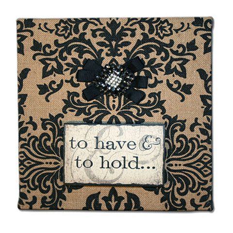 "Printed Burlap ""To Have & To Hold"" with Jeweled Bow - 10"" x 10"""