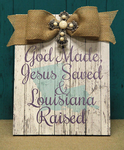 Home Decor-God Made, Jesus Saved, & Louisiana Raised Purple Plaque w/Bow-Sassy Chic Boutique
