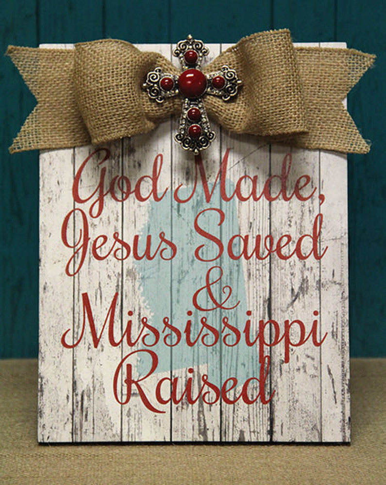 Home Decor-God Made, Jesus Saved, & Mississippi Raised Red Plaque w/Bow-Sassy Chic Boutique
