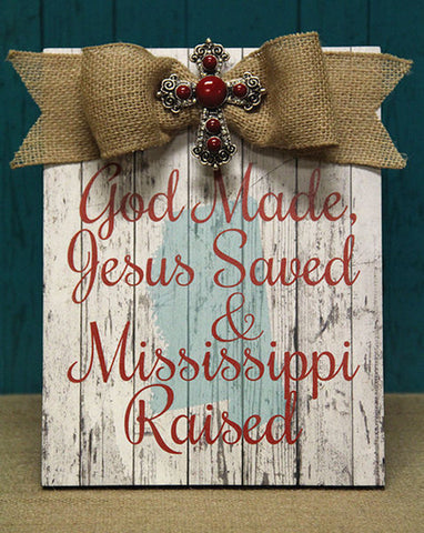 God Made, Jesus Saved, & Mississippi Raised Red Plaque w/Bow