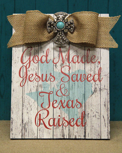 Home Decor-God Made, Jesus Saved, & Texas Raised Red Plaque w/Bow-Sassy Chic Boutique