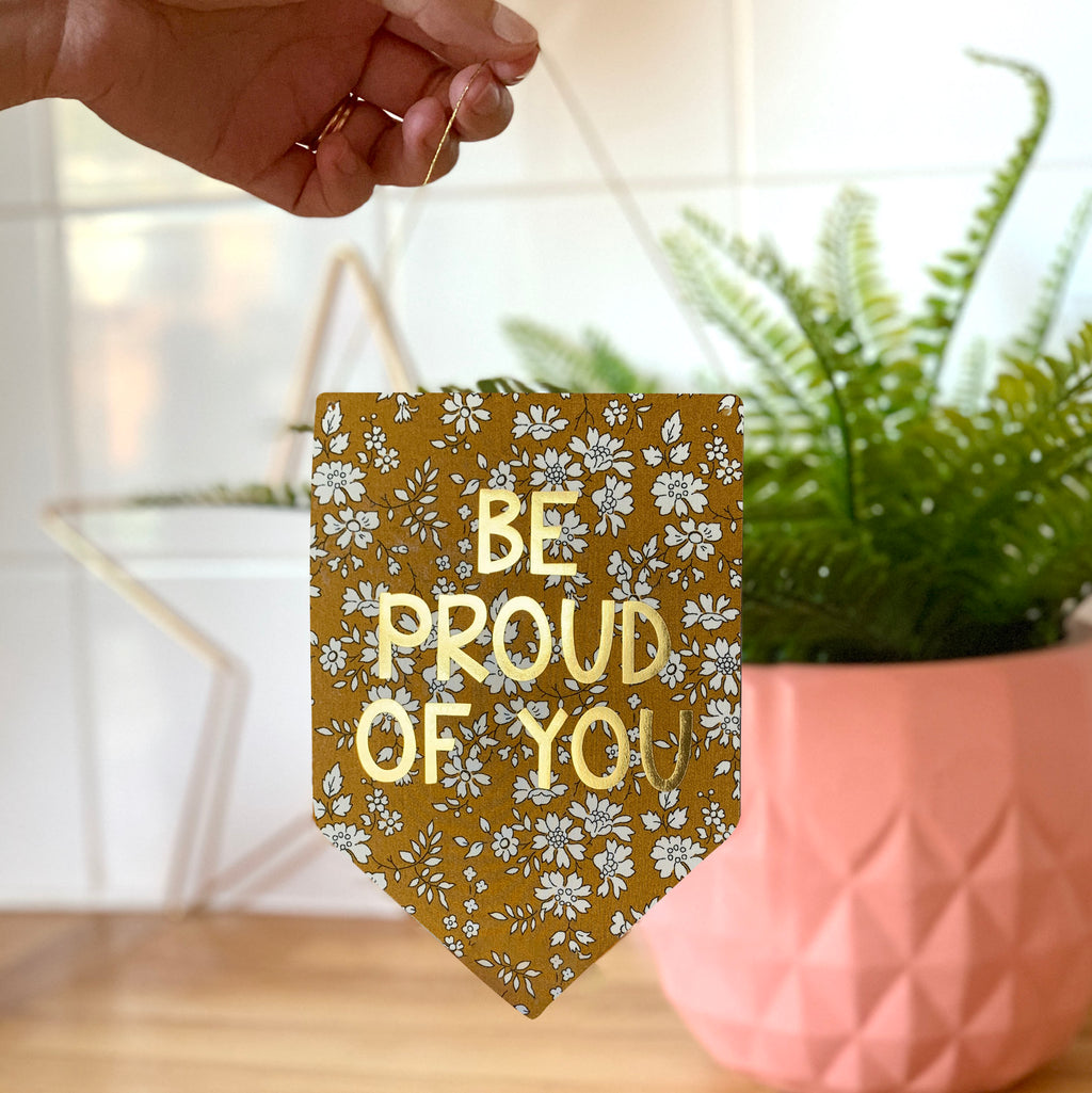 Be Proud Of You Liberty Print Gold Metallic Banner