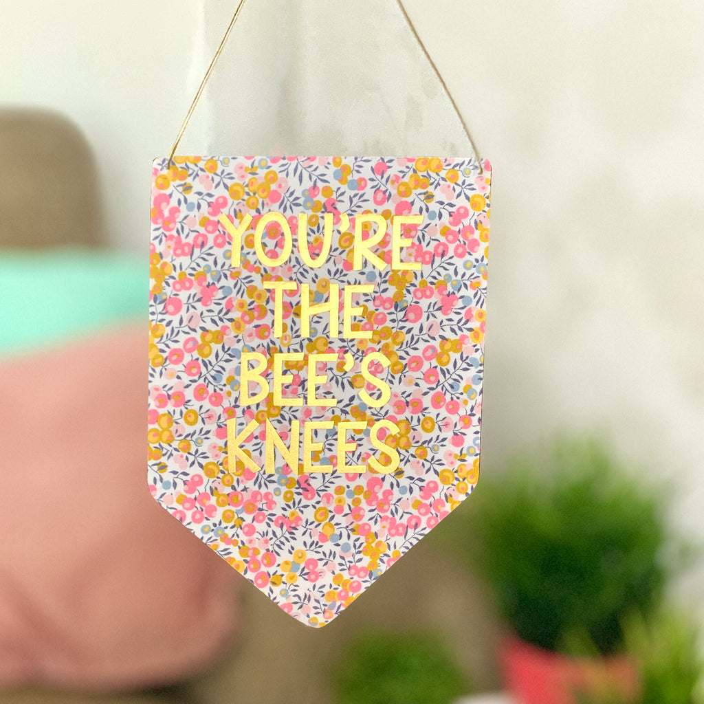 You're The Bee's Knees Liberty Print Gold Metallic Banner