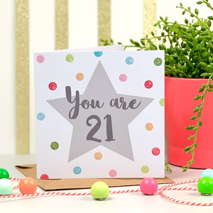 You Are 21 Birthday Card
