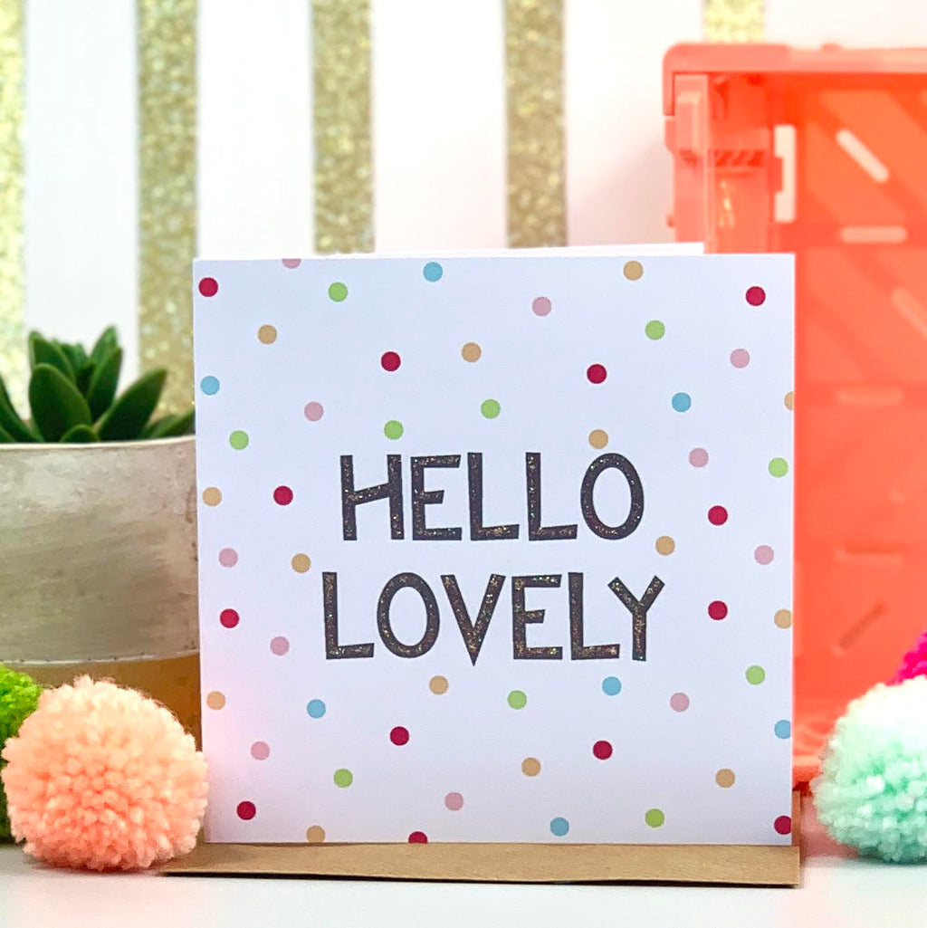 Hello Lovely Spot Card
