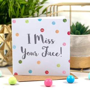 I Miss Your Face Spot Card