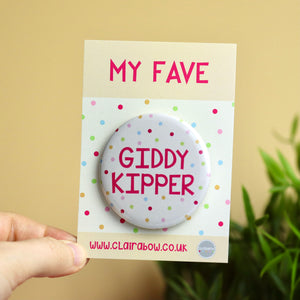 My Fave Giddy Kipper Badge