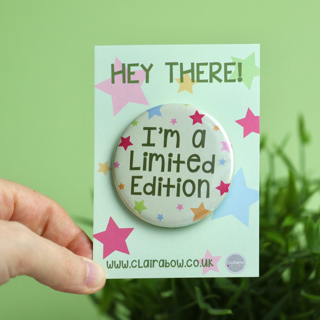 I'm A Limited Edition Badge