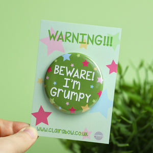 Beware I'm Grumpy Badge