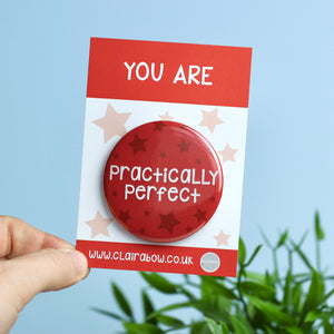 You Are Practically Perfect Badge