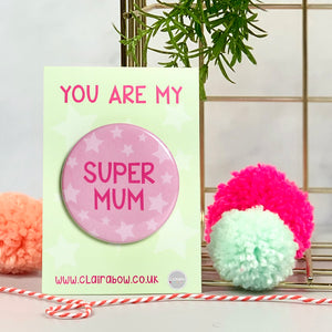 Super Mum Badge
