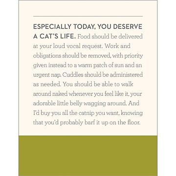 Especially today, you deserve a cat's life...