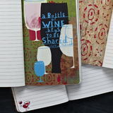 WRITE NOW JOURNAL - Wine is bottled poetry...