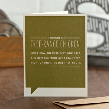 Frank & Funny: I bought a free-range chicken. You know, the kind that runs free and gets pampered like a family pet, right up until the day they kill it.