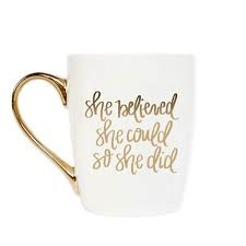 She Believed She Could So She Did Mug - gold + white