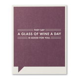 F&F Card - They say a glass of wine a day is good...