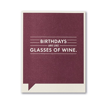 F&F CARD - Birthdays are like glasses of wine.