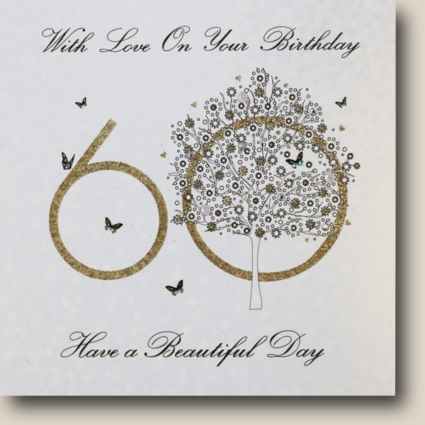60th Birthday - Have a Beautiful Day