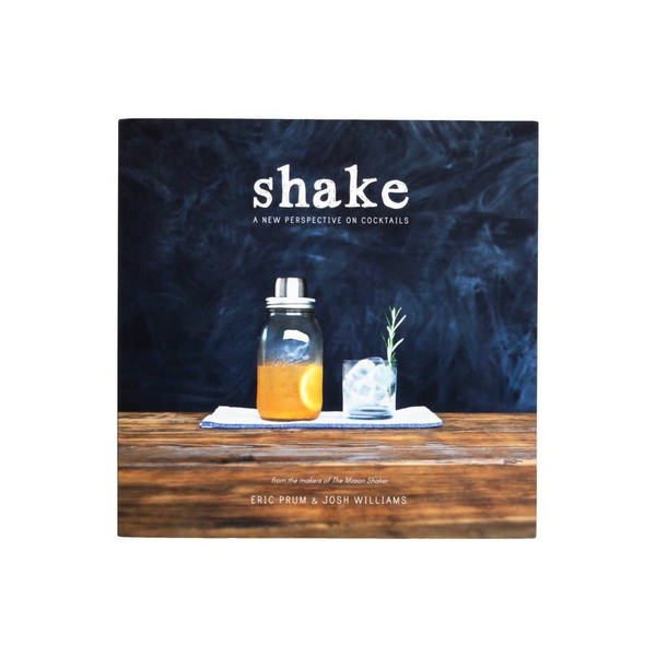 W&P Book - Shake, a new perspective on cocktails