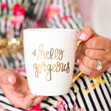 Gold Coffee Mug - Hello Gorgeous